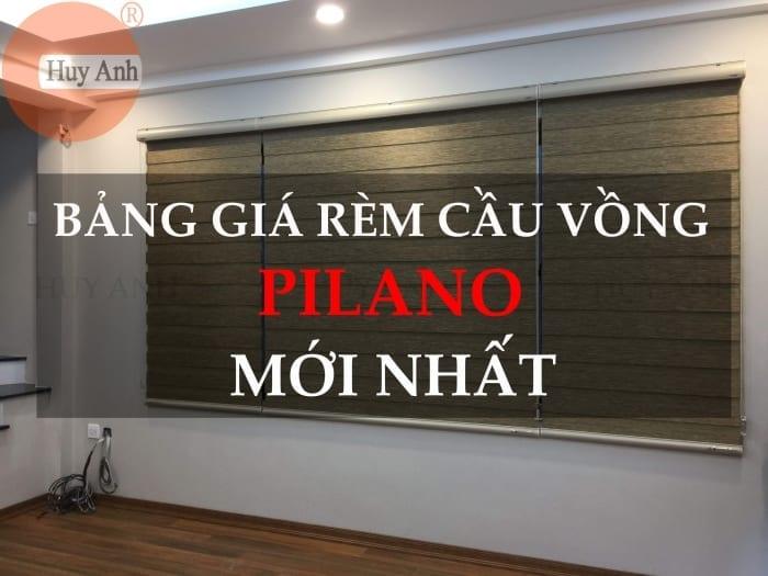 BẢNG GIÁ RÈM CẦU VỒNG PILANO (RV) NĂM 2019 CẬP NHẬT 24/7