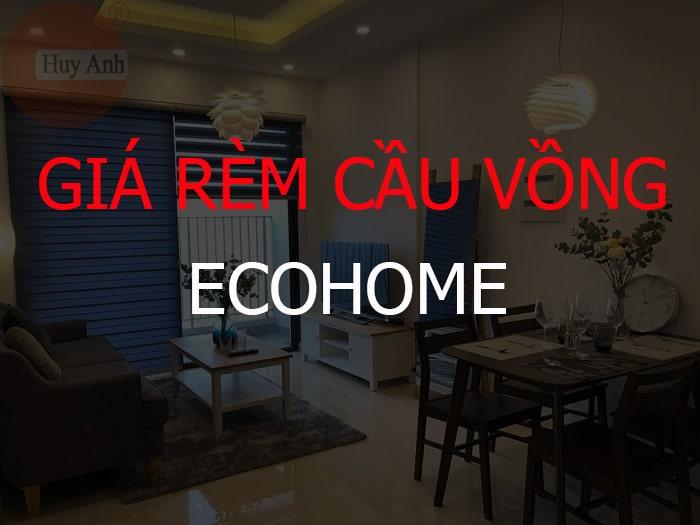 BẢNG GIÁ RÈM CẦU VỒNG ECOHOME, TẠI VIỆT NAM 3/2020